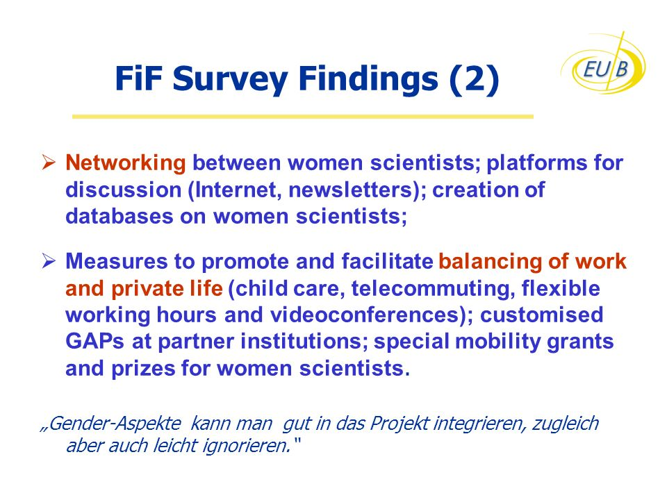 FiF Survey Findings (2) Networking between women scientists; platforms for discussion (Internet, newsletters); creation of databases on women scientis