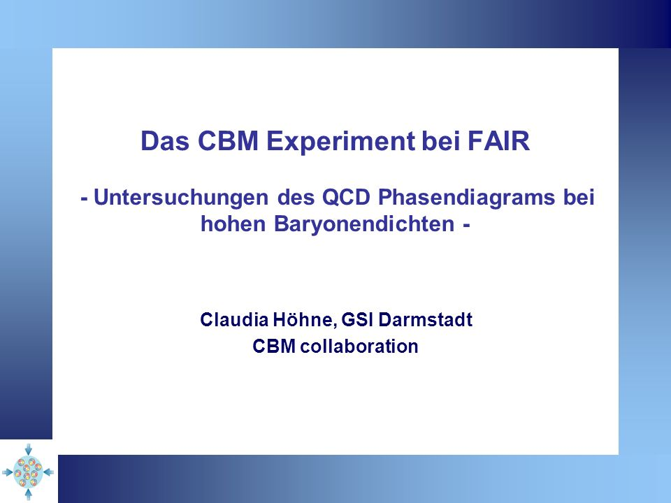 Claudia Höhne Seminar des Instituts für Kernphysik, Mainz, 29.10.20072 Outline Introduction & motivation phase diagram of strongly interacting matter A+A collisions theoretical status experimental status CBM experiment observables detector layout detector R&D feasibility studies Summary & Outlook