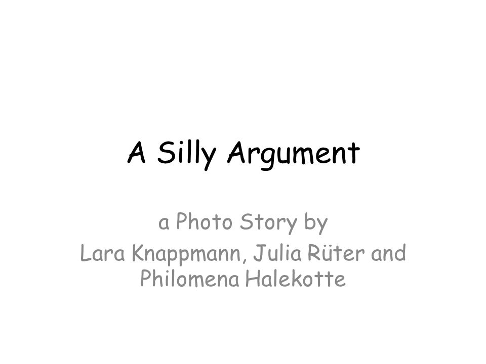 A Silly Argument a Photo Story by Lara Knappmann, Julia Rüter and Philomena Halekotte