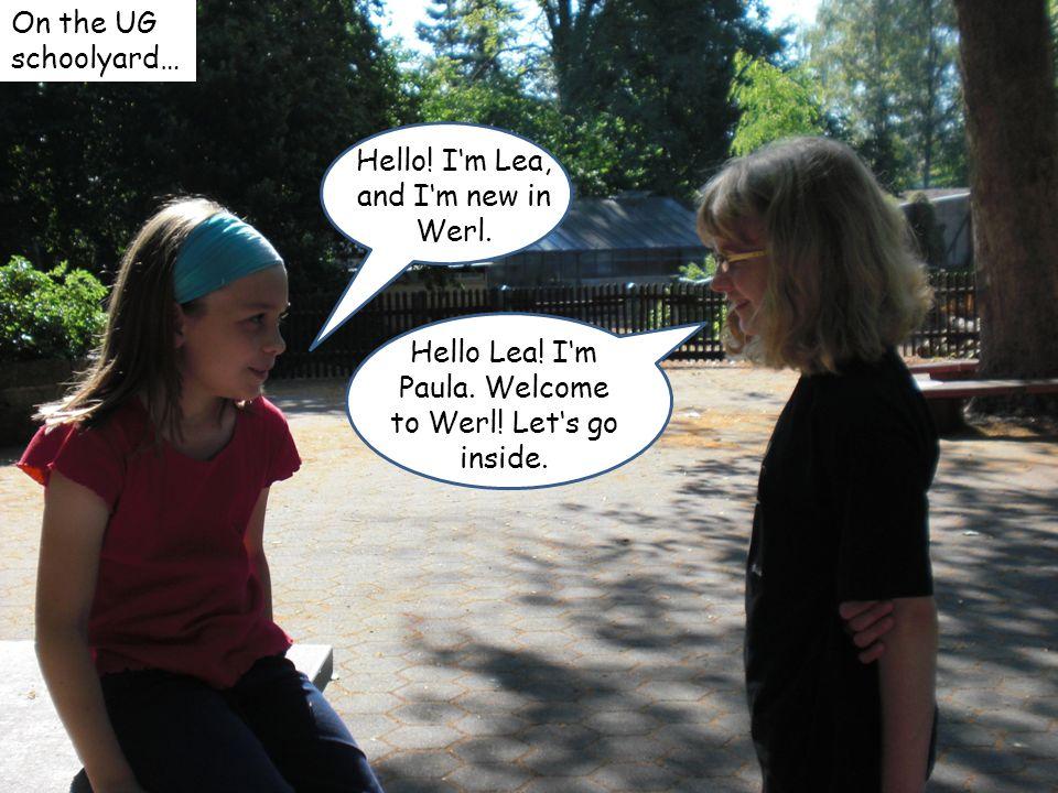 Hello. Im Lea, and Im new in Werl. Hello Lea. Im Paula.