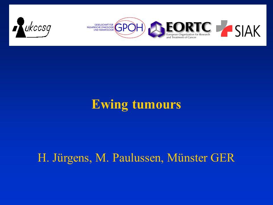 Ewing tumours H. Jürgens, M. Paulussen, Münster GER