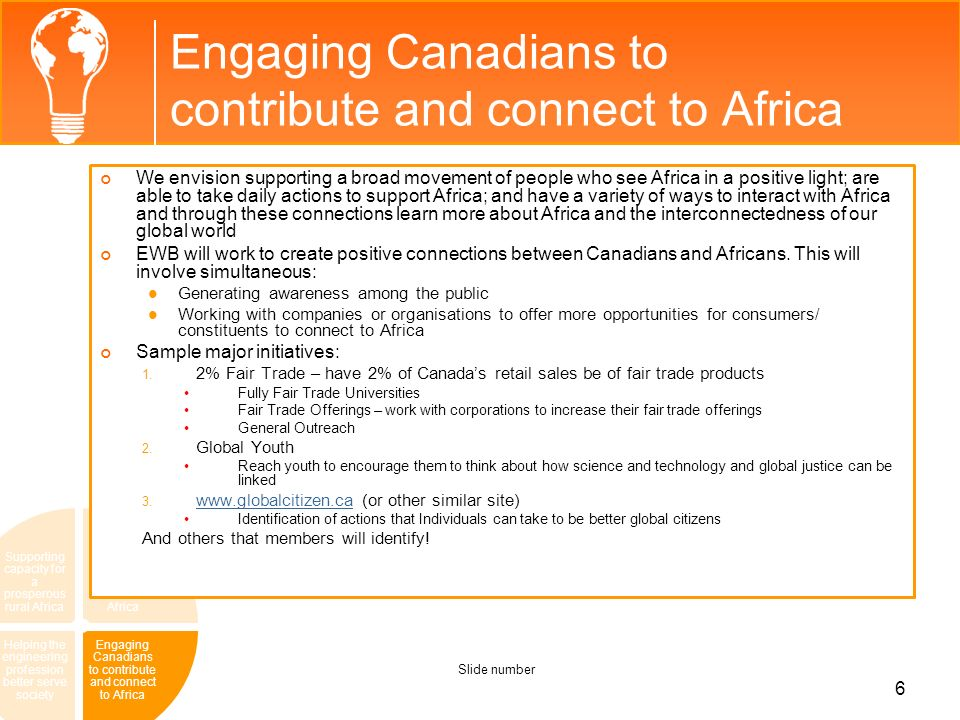 Engaging Canadians to contribute and connect to Africa Supporting capacity for a prosperous rural Africa Improving Canadas policies toward Africa Enga