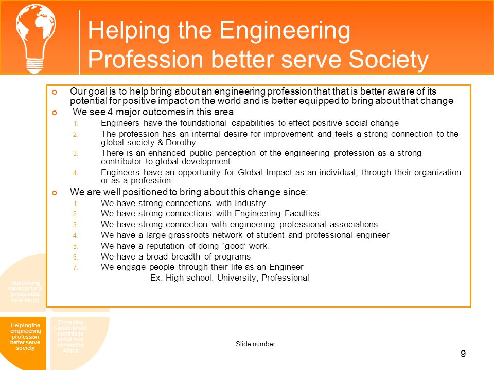 Helping the Engineering Profession better serve Society Supporting capacity for a prosperous rural Africa Improving Canadas policies toward Africa Eng