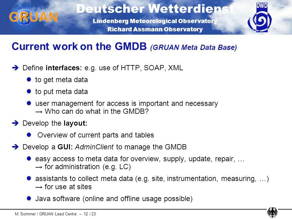Deutscher Wetterdienst Lindenberg Meteorological Observatory Richard Assmann Observatory M. Sommer / GRUAN Lead Centre – 12 / 23 Current work on the G