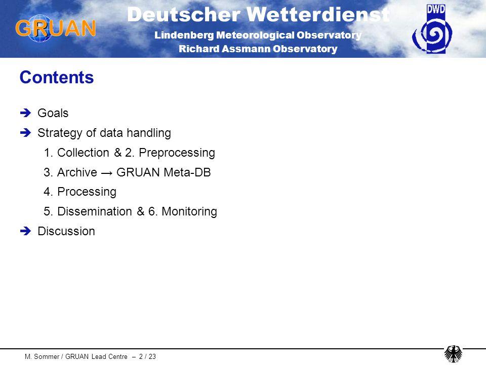 Deutscher Wetterdienst Lindenberg Meteorological Observatory Richard Assmann Observatory M. Sommer / GRUAN Lead Centre – 2 / 23 Contents Goals Strateg