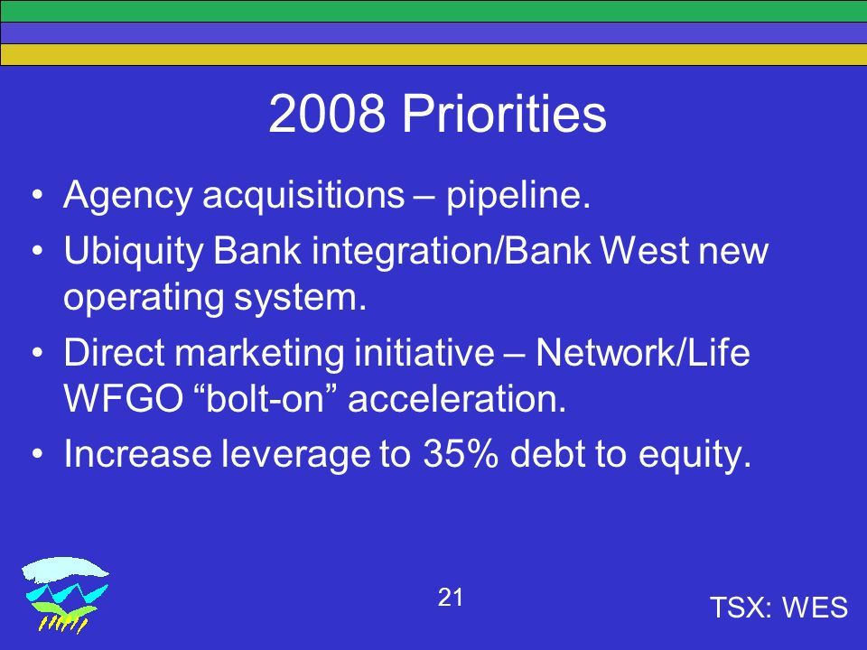 TSX: WES Priorities Agency acquisitions – pipeline.