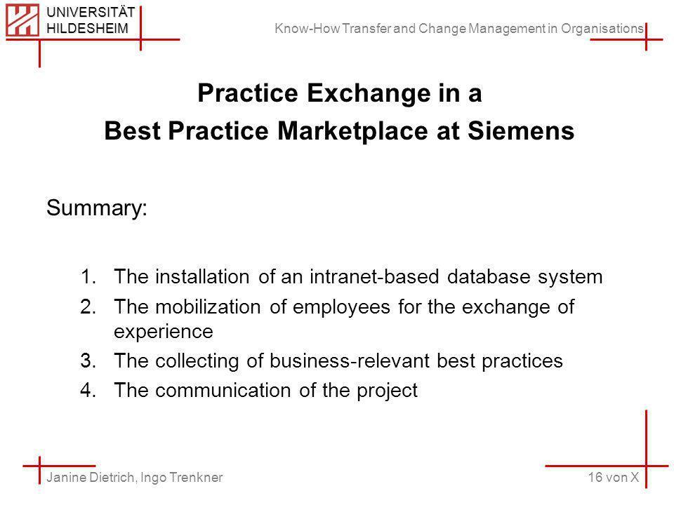 Know-How Transfer and Change Management in Organisations 16 von X Janine Dietrich, Ingo Trenkner UNIVERSITÄT HILDESHEIM Practice Exchange in a Best Pr