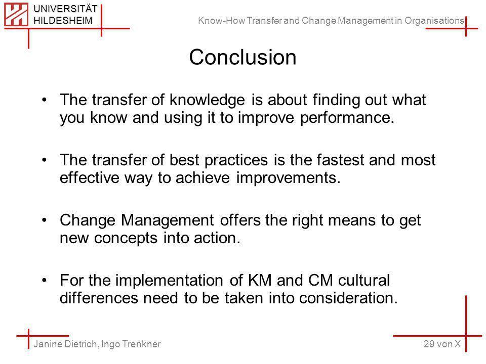Know-How Transfer and Change Management in Organisations 29 von X Janine Dietrich, Ingo Trenkner UNIVERSITÄT HILDESHEIM Conclusion The transfer of kno