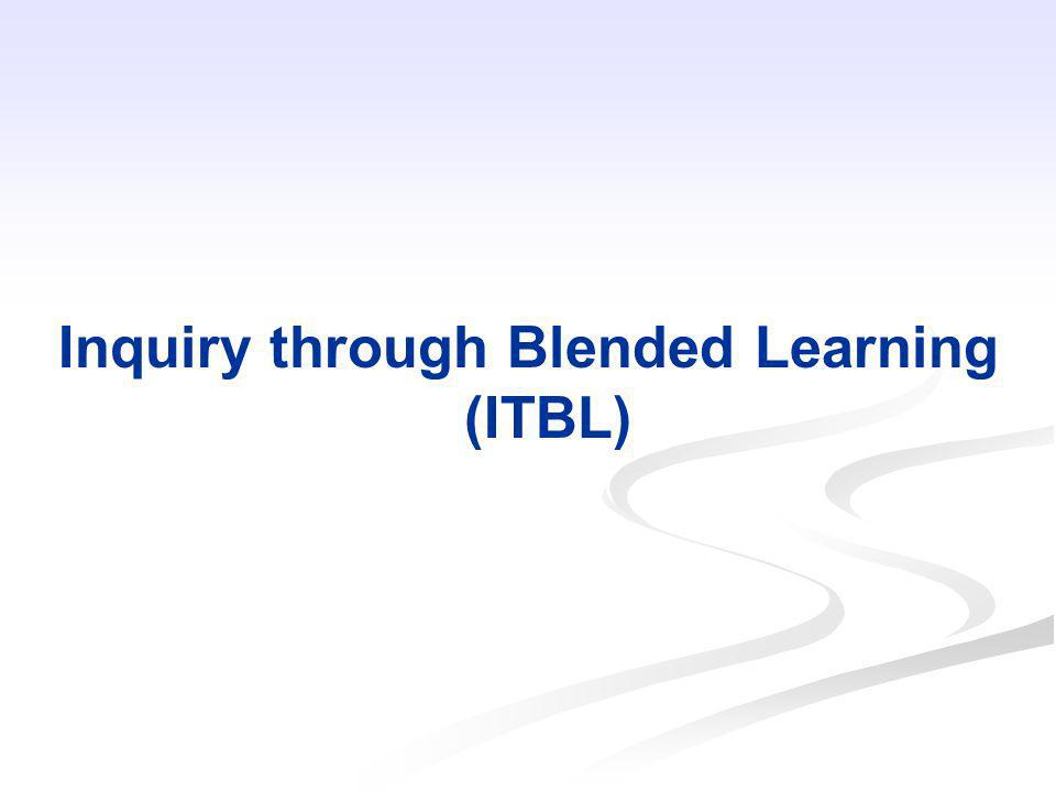 Inquiry through Blended Learning (ITBL)