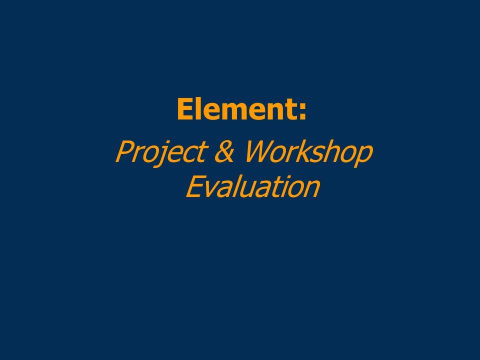 Element: Project & Workshop Evaluation