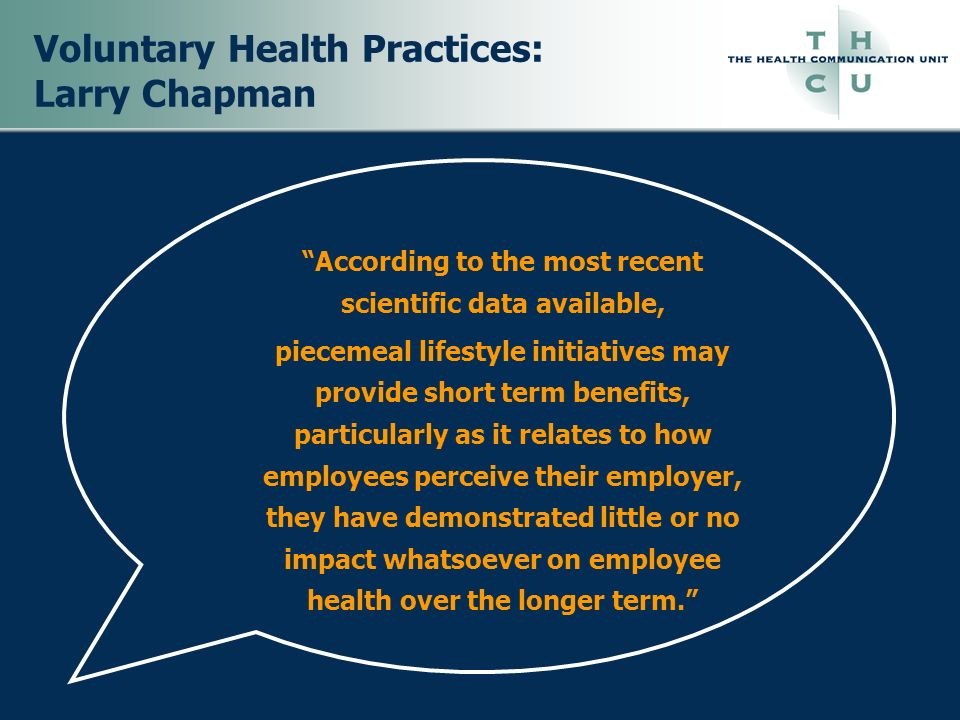 Voluntary Health Practices: Larry Chapman According to the most recent scientific data available, piecemeal lifestyle initiatives may provide short te