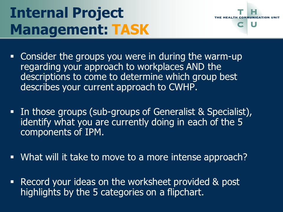Internal Project Management: TASK Consider the groups you were in during the warm-up regarding your approach to workplaces AND the descriptions to com