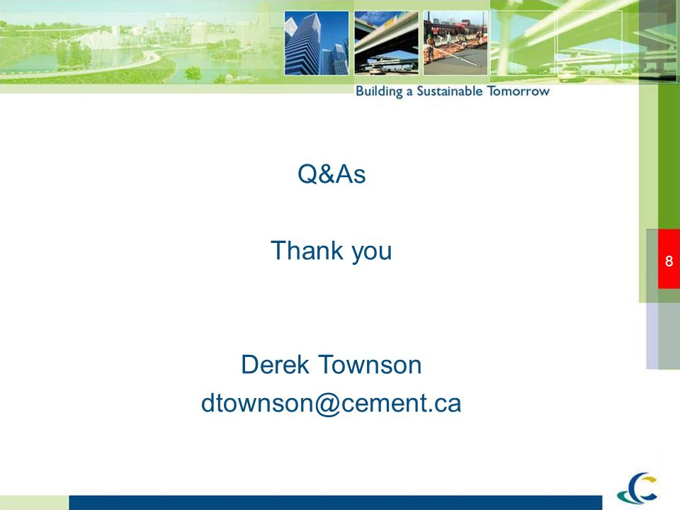 8 Q&As Thank you Derek Townson