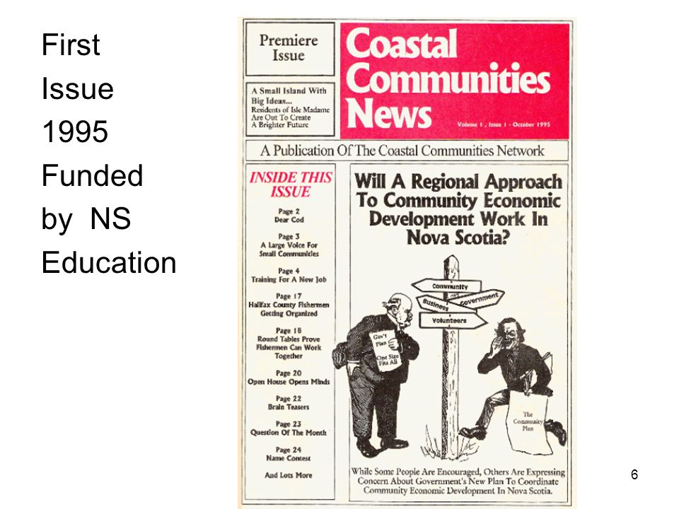 A Large Voice for Rural Nova Scotia 6 1995 First Issue 1995 Funded by NS Education