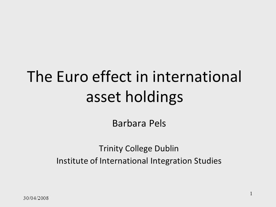 30/04/2008 2 Creation of Eurozone -Removes currency risk for within Euro zone asset trade -Creates a more unified financial structure within Eurozone (especially for bonds) => Reduction in information costs and transaction costs for asset trade with(in) Eurozone