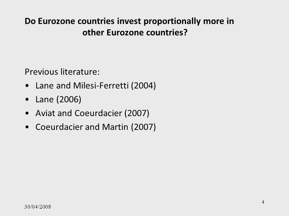 30/04/2008 4 Do Eurozone countries invest proportionally more in other Eurozone countries.