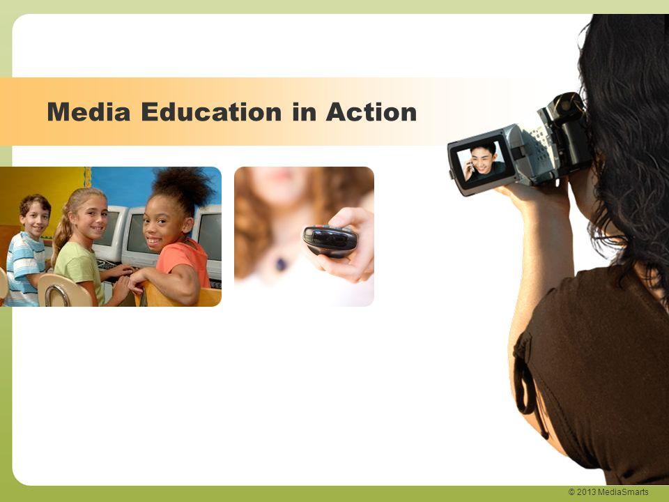 © 2013 MediaSmarts Media Education in Action