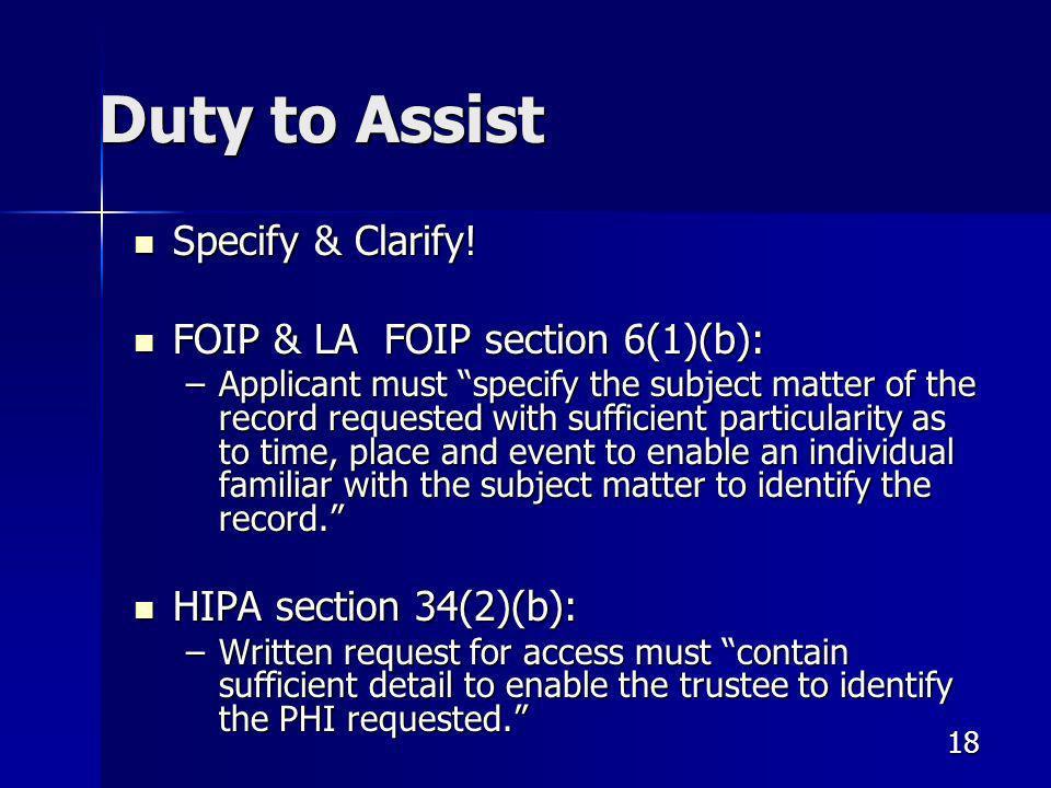 18 Duty to Assist Specify & Clarify. Specify & Clarify.