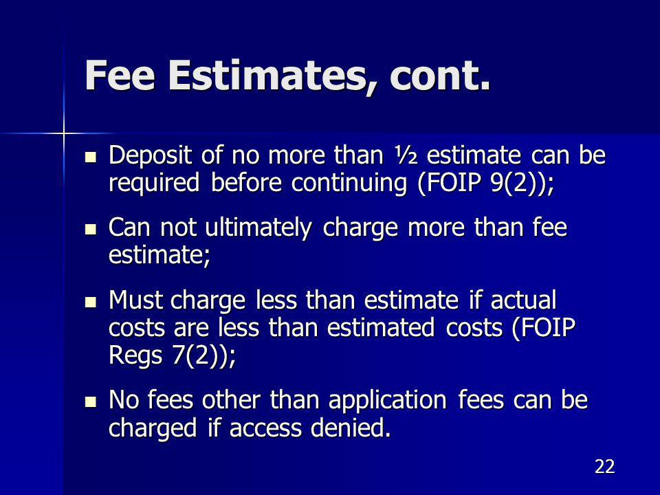 22 Fee Estimates, cont.