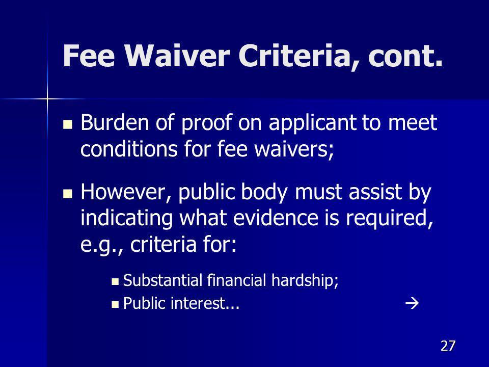 27 Fee Waiver Criteria, cont.