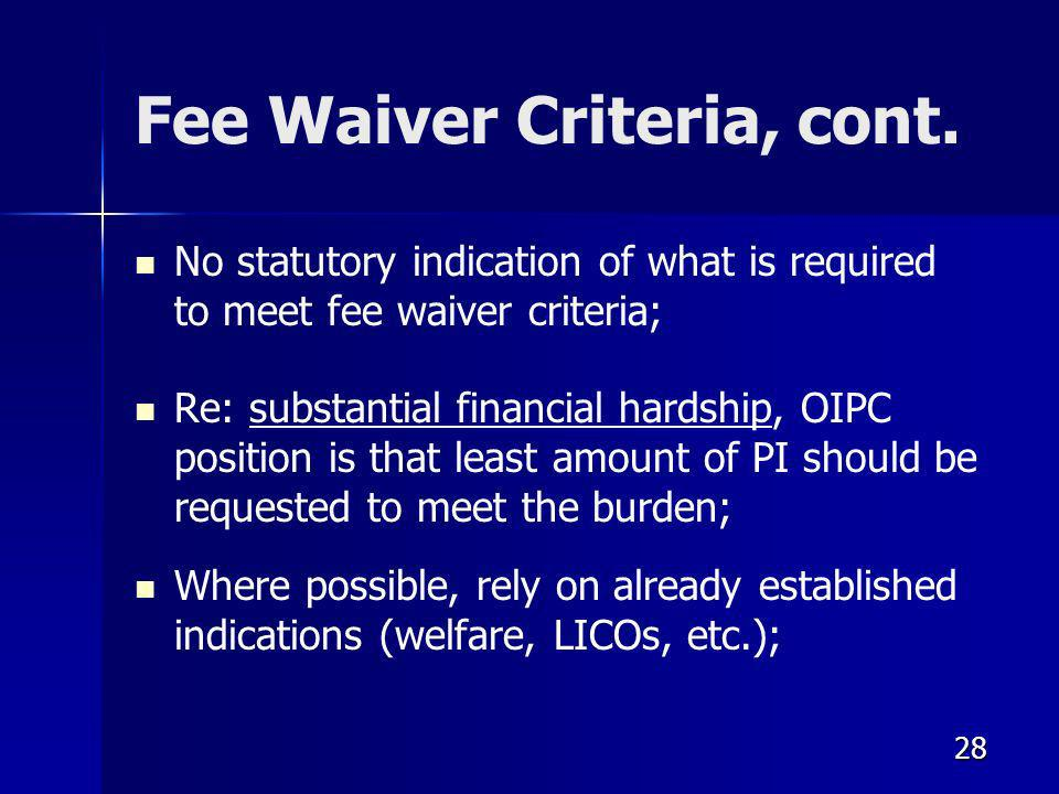 28 Fee Waiver Criteria, cont.