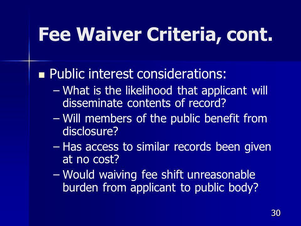 30 Fee Waiver Criteria, cont.