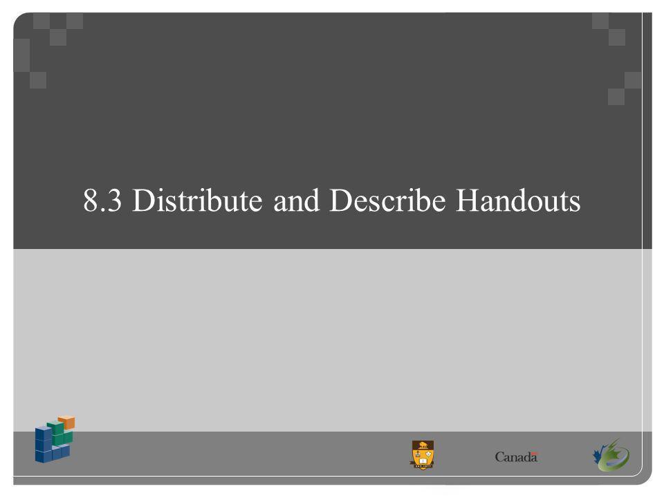 8.3 Distribute and Describe Handouts