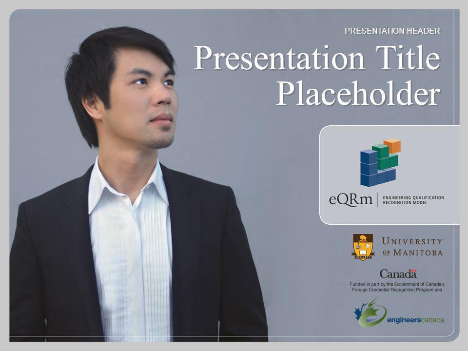 PRESENTATION HEADER Presentation Title Placeholder PRESENTATION HEADER Presentation Title Placeholder
