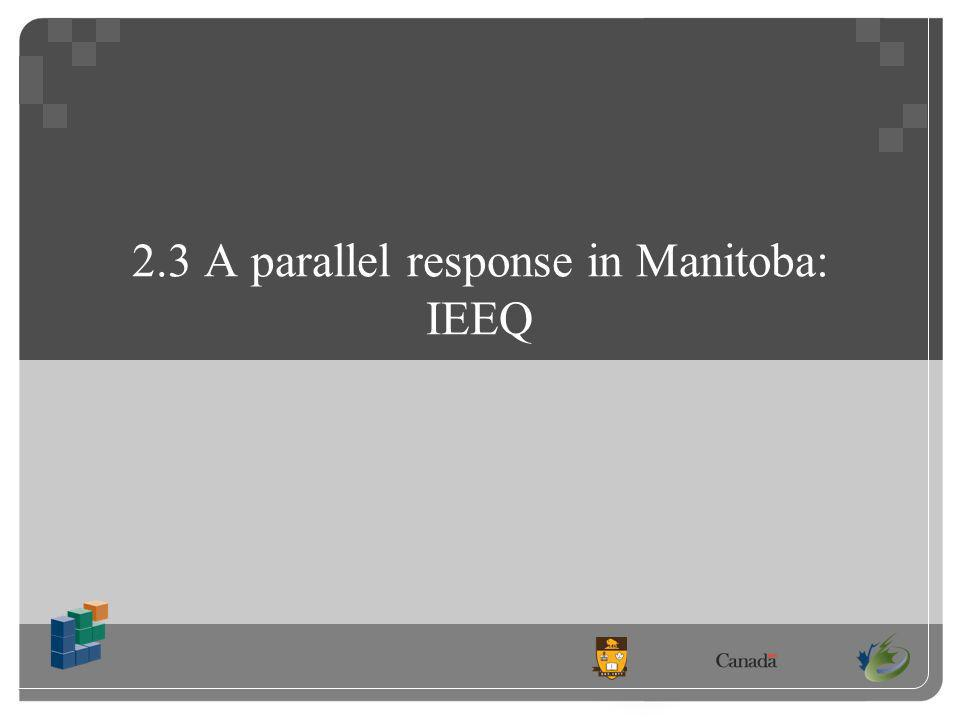 2.3 A parallel response in Manitoba: IEEQ