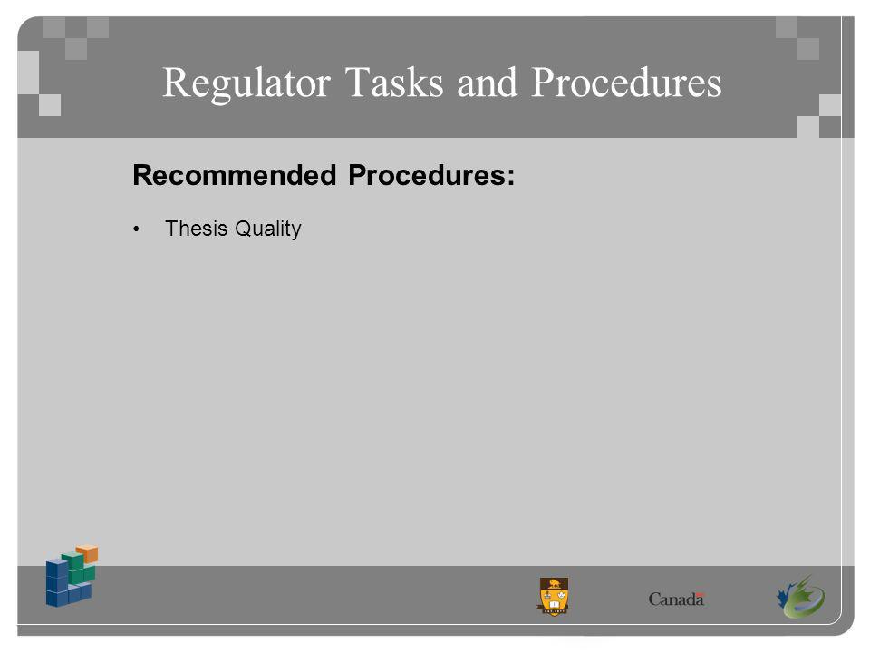 Regulator Tasks and Procedures Recommended Procedures: Thesis Quality