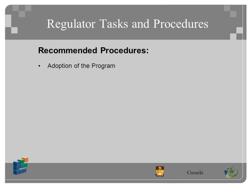 Regulator Tasks and Procedures Recommended Procedures: Adoption of the Program