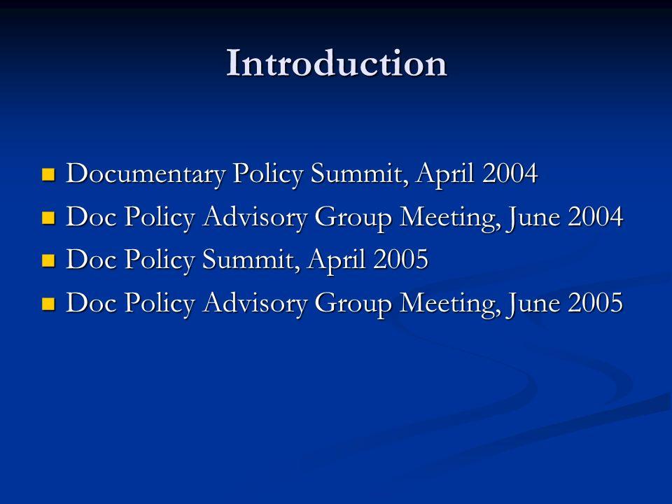 Documentary Policy Summit, April 2004 Documentary Policy Summit, April 2004 Doc Policy Advisory Group Meeting, June 2004 Doc Policy Advisory Group Mee