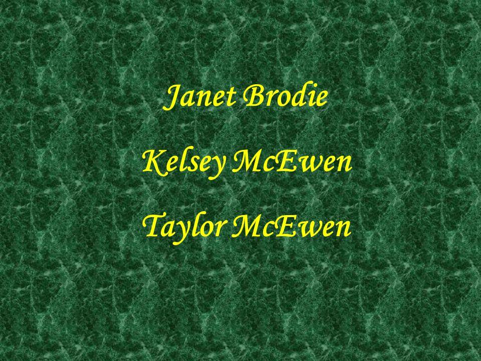 Janet Brodie Kelsey McEwen Taylor McEwen