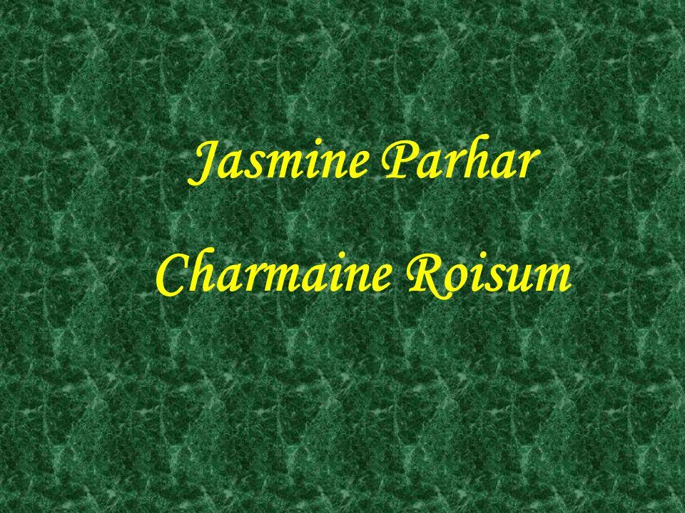 Jasmine Parhar Charmaine Roisum