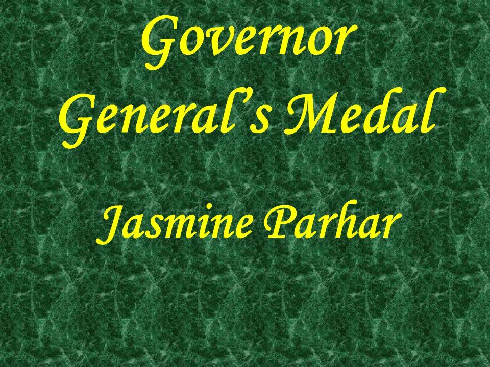 Governor Generals Medal Jasmine Parhar