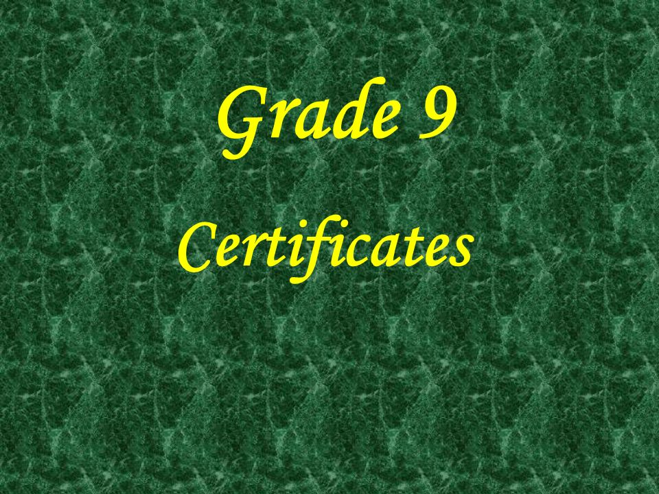 Grade 9 Certificates
