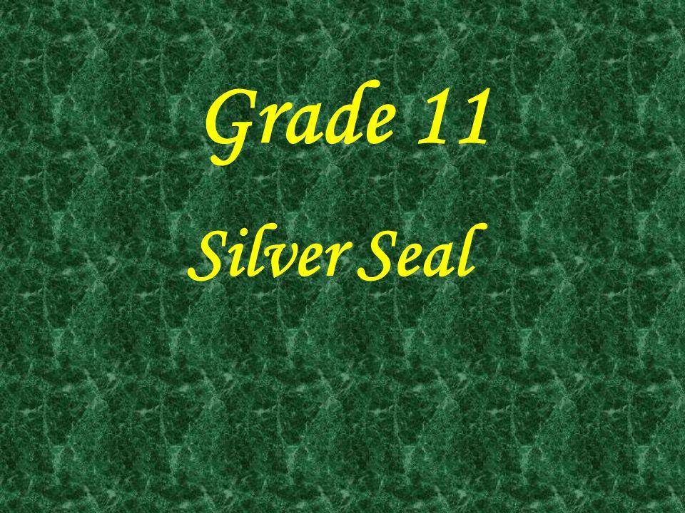 Grade 11 Silver Seal