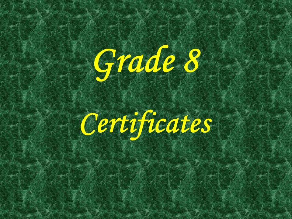 Grade 8 Certificates