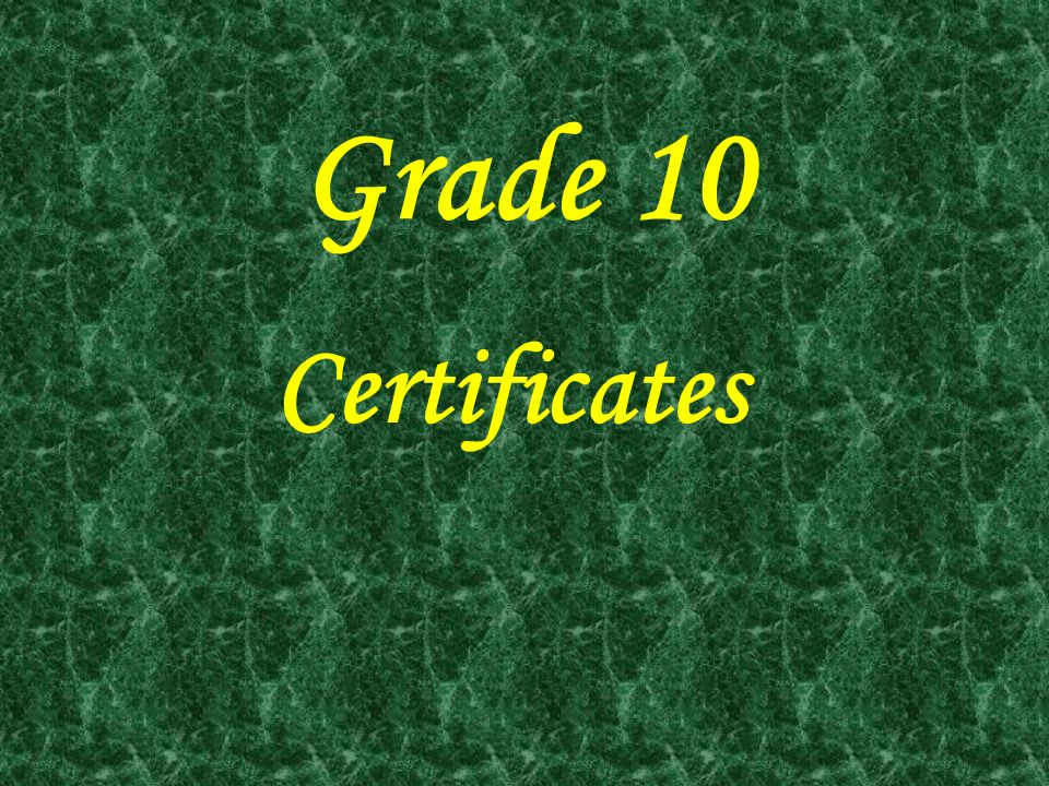 Grade 10 Certificates