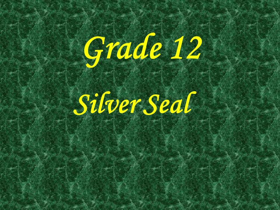 Grade 12 Silver Seal