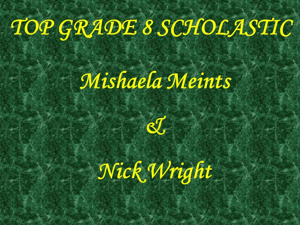 TOP GRADE 8 SCHOLASTIC Mishaela Meints & Nick Wright