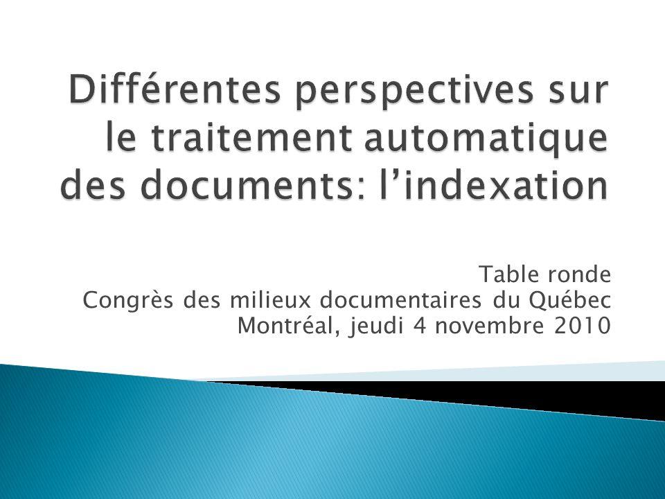 Table ronde Congrès des milieux documentaires du Québec Montréal, jeudi 4 novembre 2010