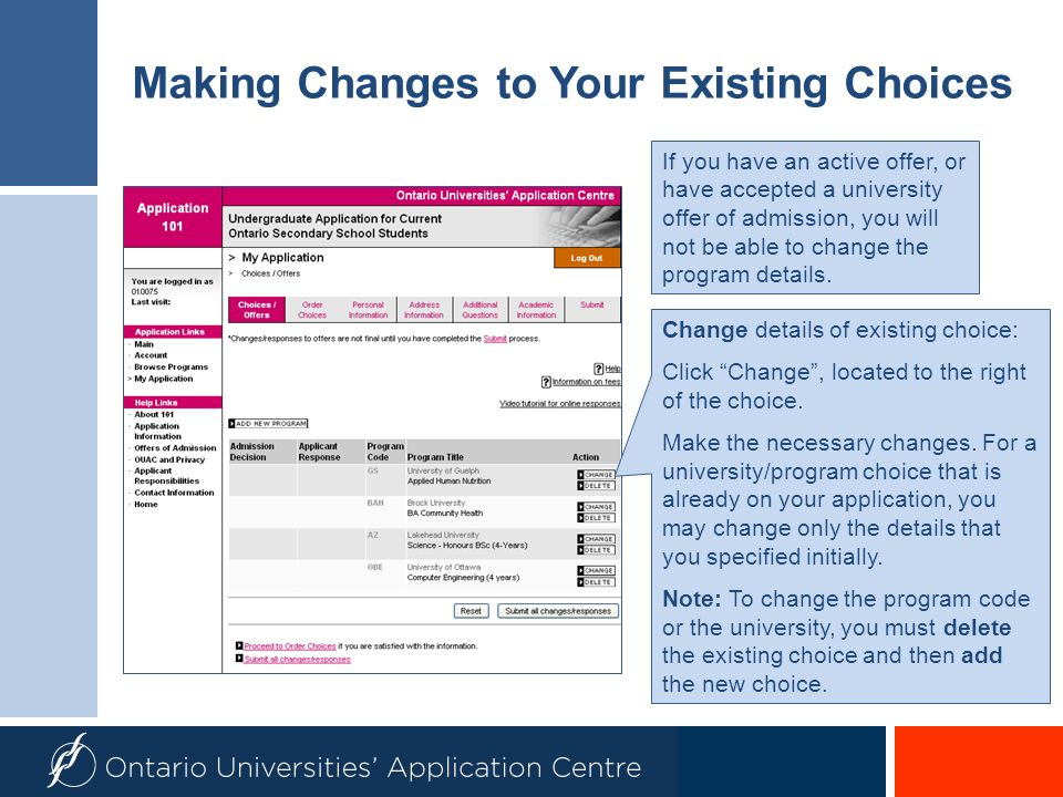 Making Changes to Your Existing Choices If you have an active offer, or have accepted a university offer of admission, you will not be able to change