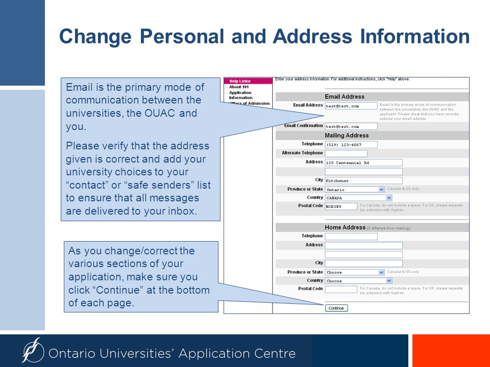 Change Personal and Address Information Email is the primary mode of communication between the universities, the OUAC and you. Please verify that the