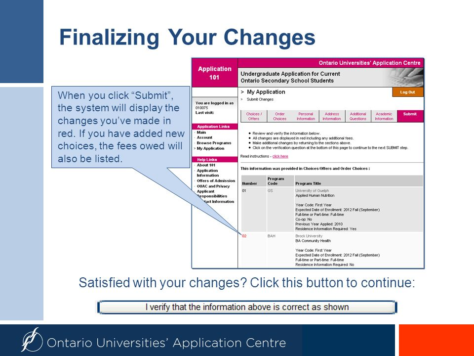 Finalizing Your Changes Satisfied with your changes? Click this button to continue: When you click Submit, the system will display the changes youve m