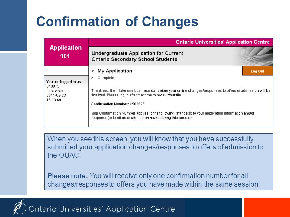 Confirmation of Changes When you see this screen, you will know that you have successfully submitted your application changes/responses to offers of a