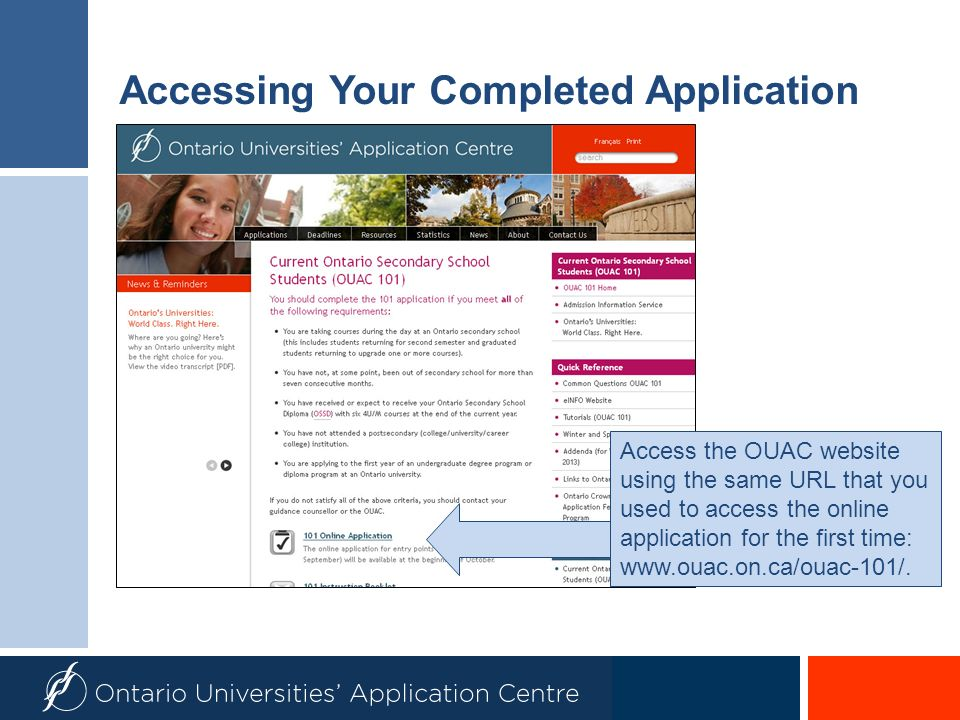 Accessing Your Completed Application Access the OUAC website using the same URL that you used to access the online application for the first time: www