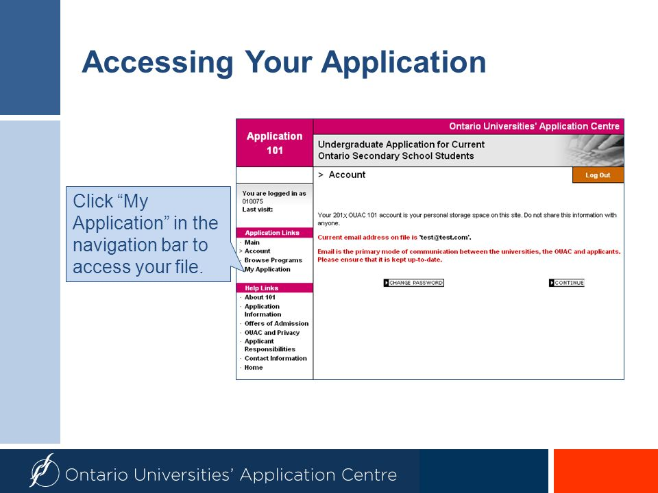Accessing Your Application Click My Application in the navigation bar to access your file. X