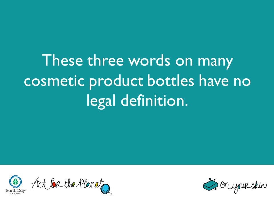These three words on many cosmetic product bottles have no legal definition.
