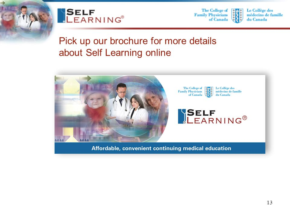 . Pick up our brochure for more details about Self Learning online 13